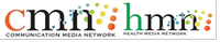 CMN Communication Media Network/HMN Health Media Network