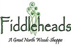Fiddleheads- A Great North Woods Shoppe