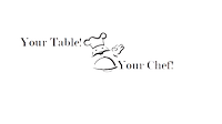 Your Table! Your Chef!