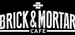 Brick & Mortar Cafe