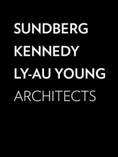 Sundberg Kennedy Ly-Au Young Architects