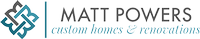 Matt Powers Custom Homes & Renovations