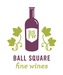 Ball Square Fine Wines