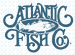 Atlantic Fish Co.