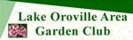 Lake Oroville Area Garden Club, Inc. (LOAGC)
