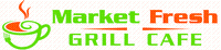 Market Fresh Grill Cafe