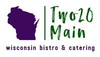Two20 Main (Wisconsin Bistro & Catering)