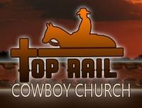Top Rail Cowboy Church