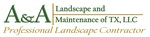 A&A Landscape and Maintenance of TX, LLC