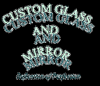 Custom Glass and Mirror