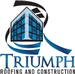 TRIUMPH ROOFING & CONSTRUCTION
