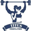 Titus Strength and Fitness