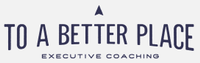 To A Better Place Executive Coaching