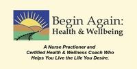 Begin Again: Health & Wellbeing LLC