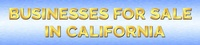 Businesses For Sale In California