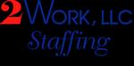 2Work Staffing