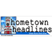 Hometown Headlines