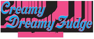 Creamy Dreamy Fudge & Tasty Treats