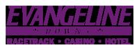 Evangeline Downs Racetrack & Casino
