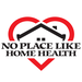 No Place Like Home Health