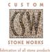 Custom Stone Works