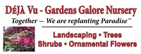 Deja Vu Gardens Galore Nursery