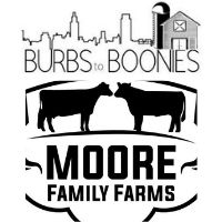Burbs to Boonies/Moore Family Farms