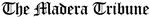 Madera Tribune
