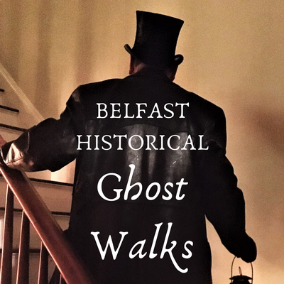 Belfast Historical Ghost Walks