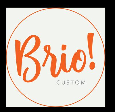 Brio Custom