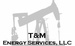 T and M Energy Services LLC