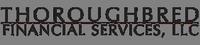 Thoroughbred Financial Services, LLC