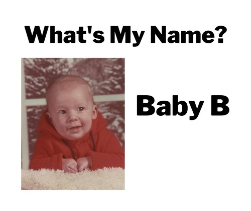 What's My Name Baby B