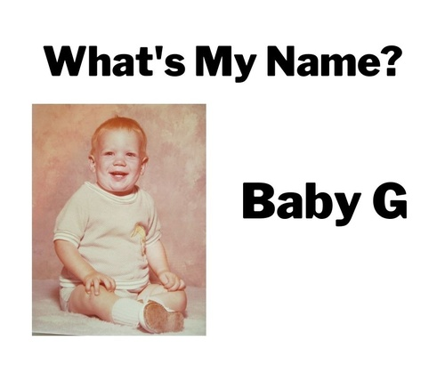 What's My Name Baby G