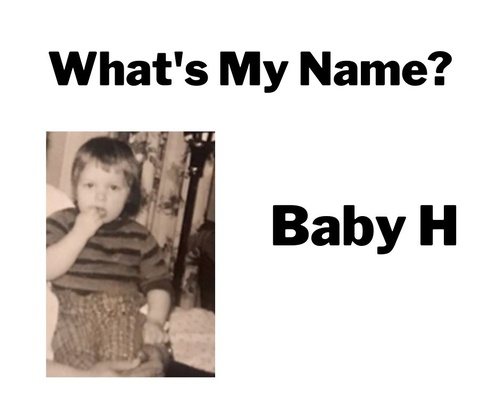 What's My Name Baby H