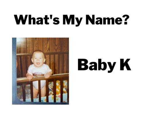 What's My Name Baby K