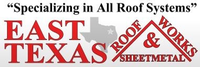 East Texas Roof Works & Sheetmetal