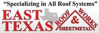 East Texas Roof Works & Sheetmetal