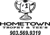 Hometown Trophy & Tee's