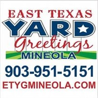 East Texas Yard Greetings - Mineola