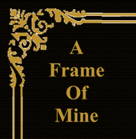 A Frame of Mine (formerly Your Claim to Frame)