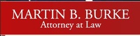 Martin B. Burke Attorney At Law