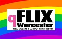 qFLIX Worcester: New England's LGBTQ+ Film Festival