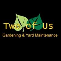 Two of Us Gardening & Yard Maintenance