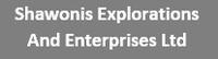 Shawonis Explorations and Enterprises Ltd