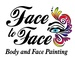 Face to FACE! Body & Face Painting
