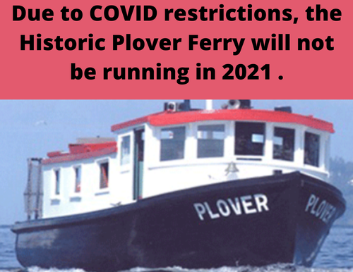 Gallery Image Due%20to%20COVID%20restrictions.%20the%20Historic%20Plover%20Ferry%20will%20not%20be%20running%20in%202021%20..png