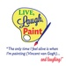 Live Laugh Paint