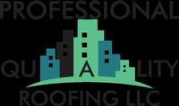 Professional Quality Roofing LLC