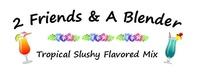 2 Friends & A Blender
